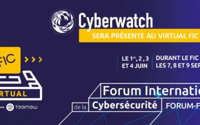 Rencontrez les équipes Cyberwatch au salon Virtual FIC du 1er au 4 juin 2021