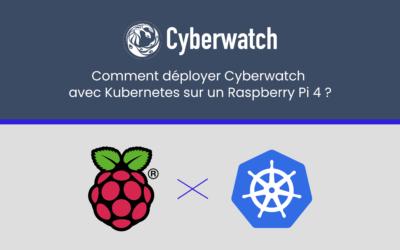 Comment déployer Cyberwatch avec Kubernetes sur un Raspberry Pi 4 ?