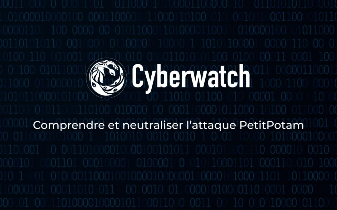 PetitPotam : recommandations sur les actions à mettre en place pour neutraliser cette attaque